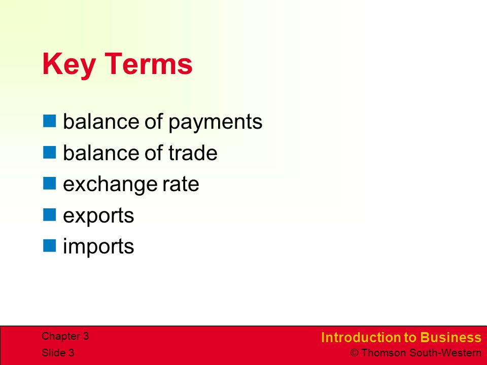 Key Terms balance of payments balance of trade exchange rate exports