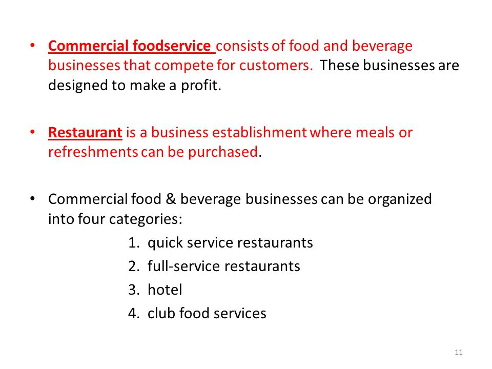 Commercial foodservice consists of food and beverage businesses that compete for customers. These businesses are designed to make a profit.