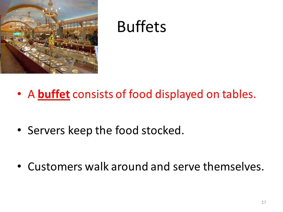 Buffets A buffet consists of food displayed on tables.