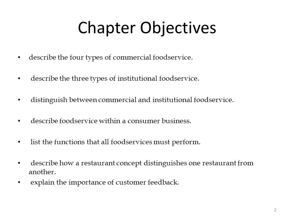 Chapter Objectives describe the four types of commercial foodservice.
