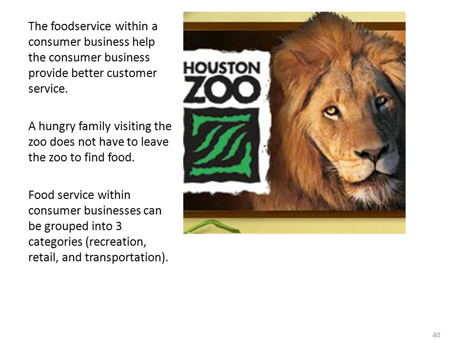 The foodservice within a consumer business help the consumer business provide better customer service.