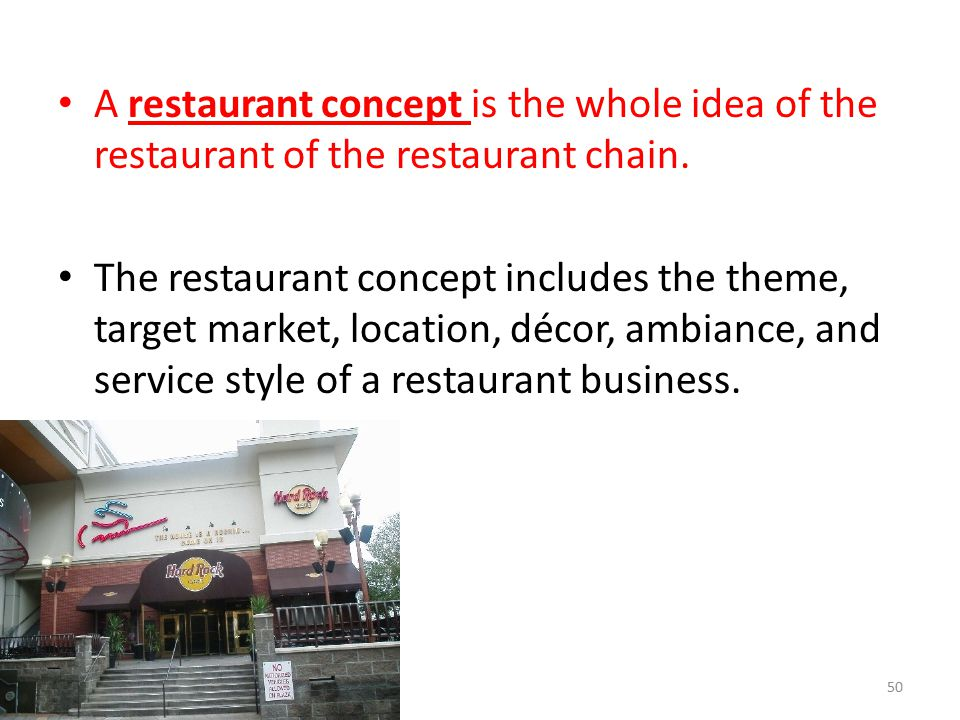A restaurant concept is the whole idea of the restaurant of the restaurant chain.