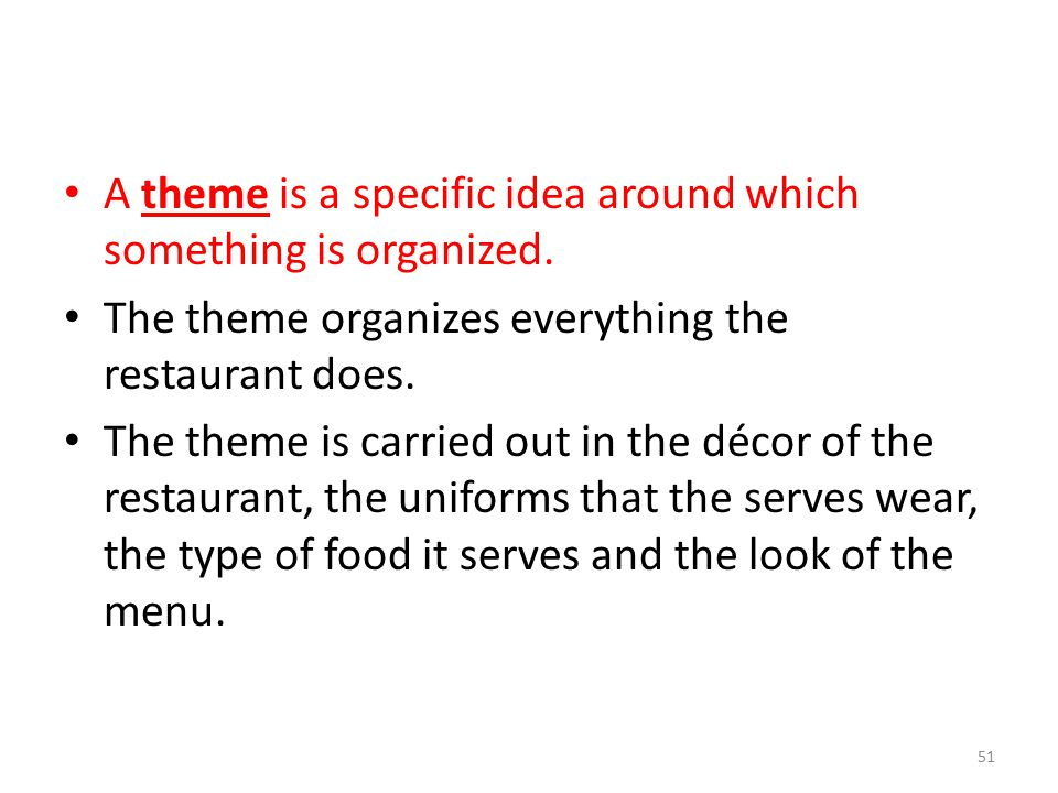 A theme is a specific idea around which something is organized.