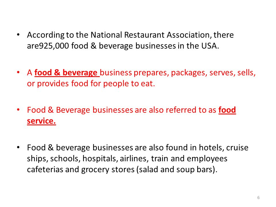 According to the National Restaurant Association, there are925,000 food & beverage businesses in the USA.