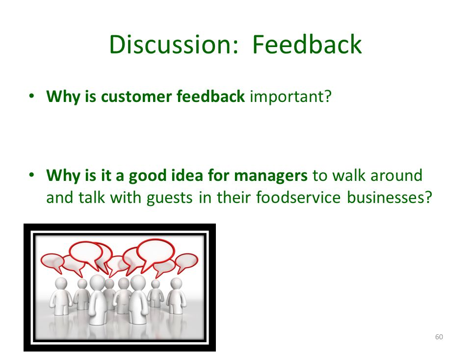 Discussion: Feedback Why is customer feedback important