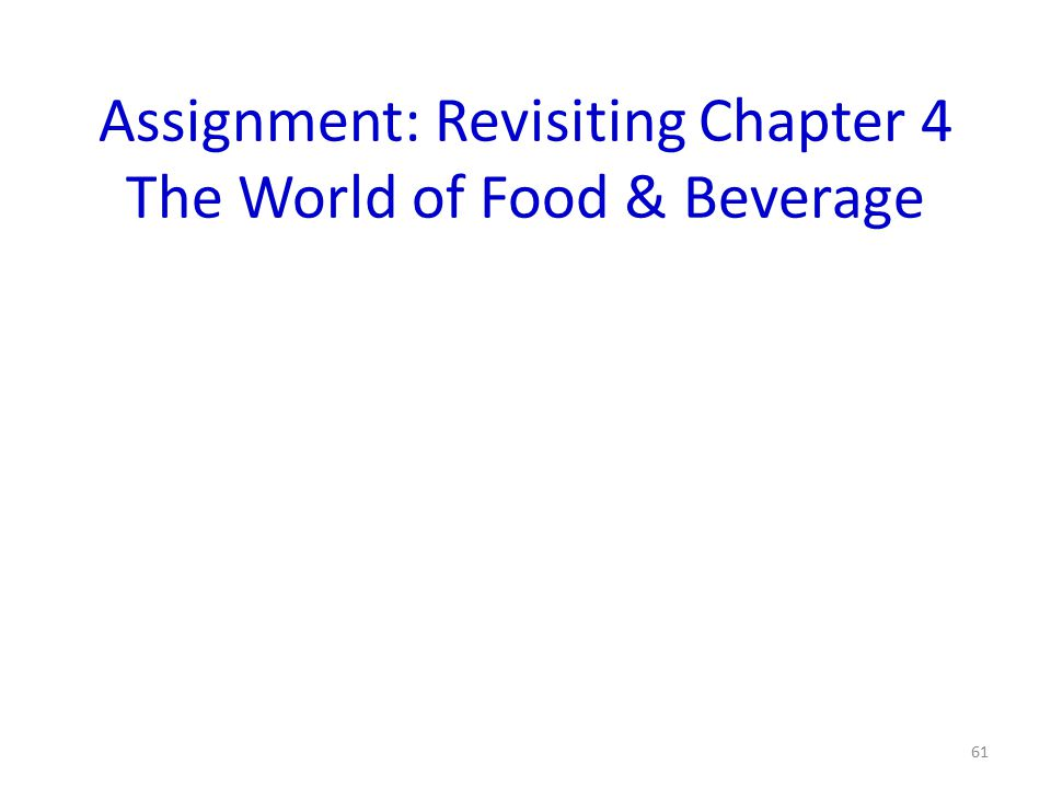 Assignment: Revisiting Chapter 4 The World of Food & Beverage