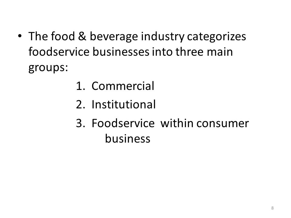 The food & beverage industry categorizes foodservice businesses into three main groups: