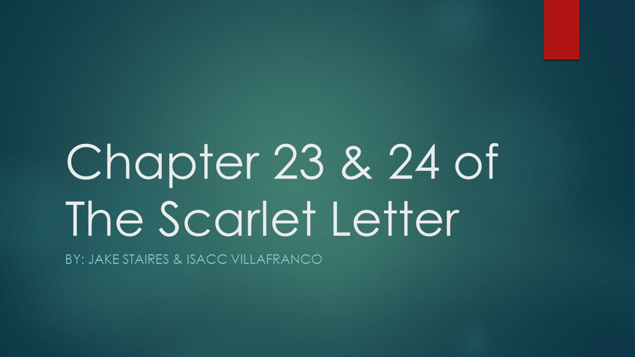 Chapter 23 & 24 of The Scarlet Letter   ppt video online download