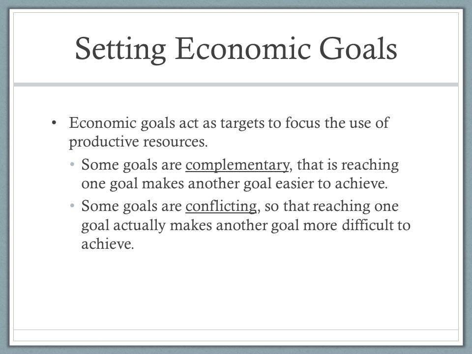 conflicting goals in economic growth Free coursework on conflicting goals in economic growt from essayukcom, the uk essays company for essay, dissertation and coursework writing.