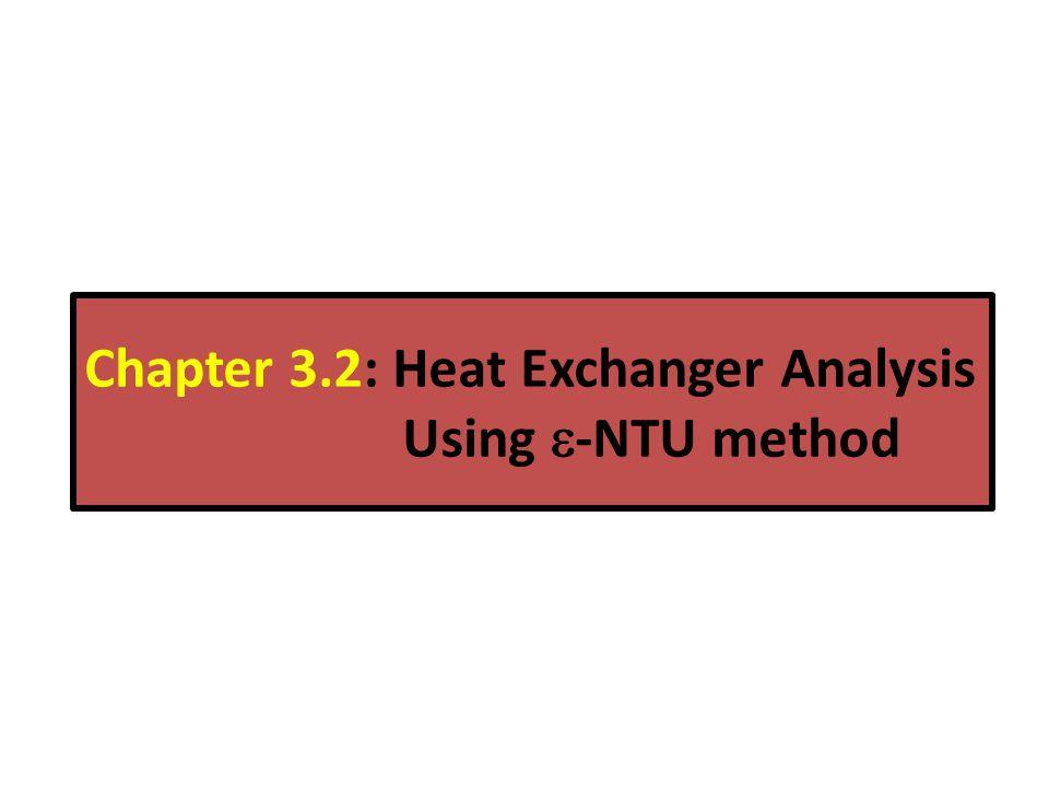 Chapter 3.2: Heat Exchanger Analysis Using -NTU method