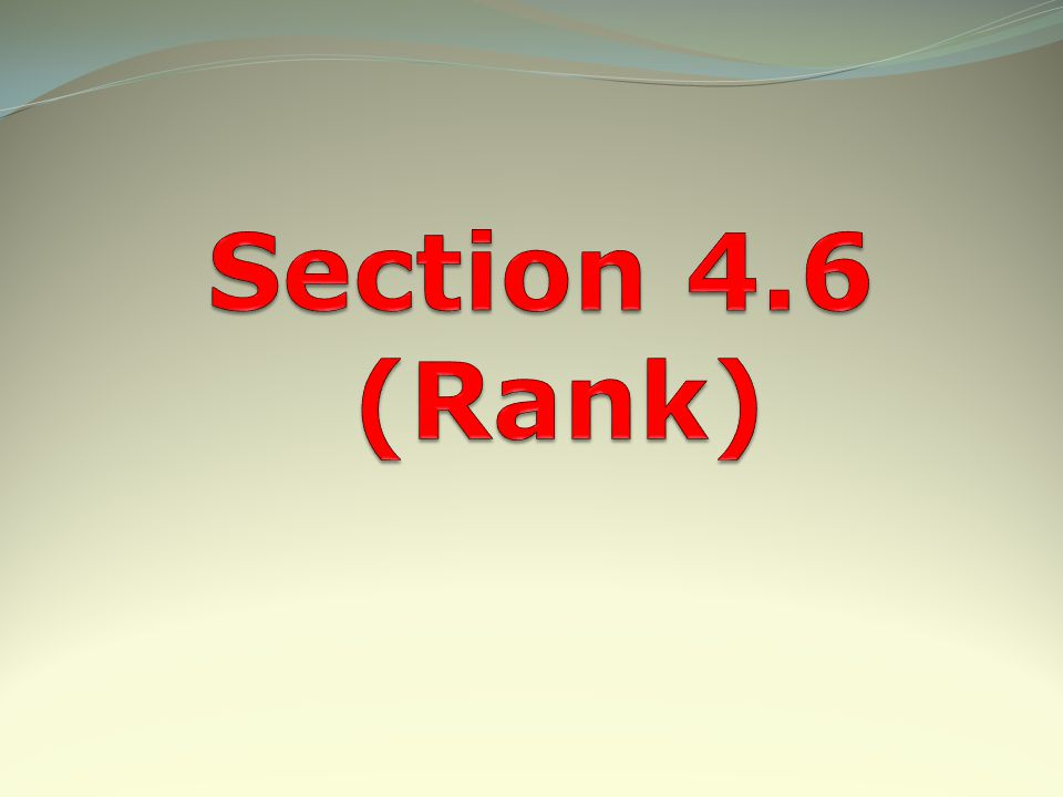 Section 4.6 (Rank)