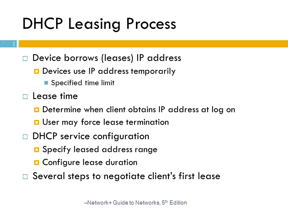 DHCP Leasing Process Device borrows (leases) IP address Lease time