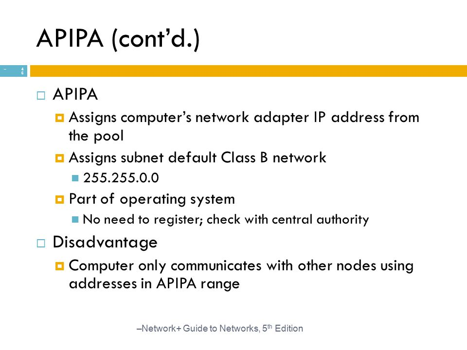 APIPA (cont'd.) APIPA Disadvantage