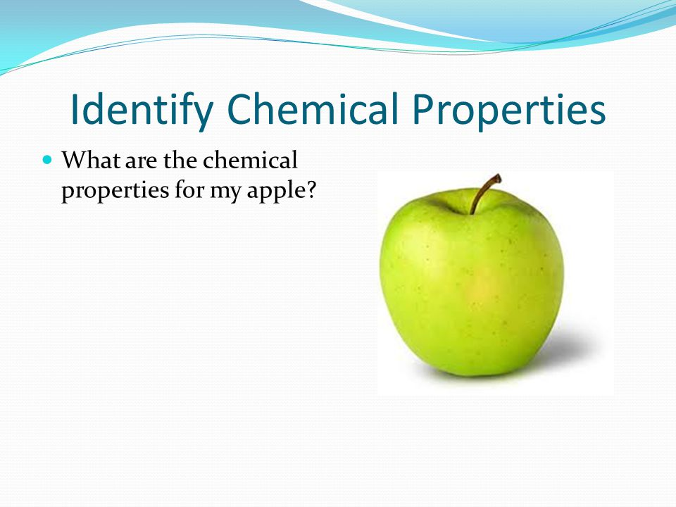Identify Chemical Properties
