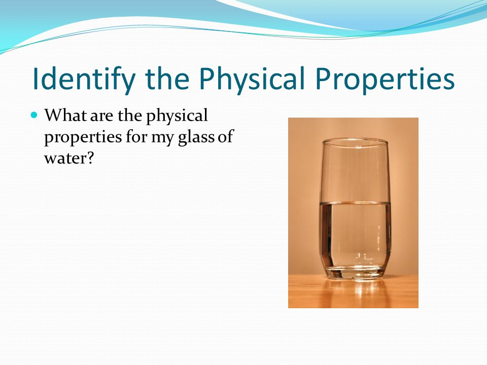 Identify the Physical Properties