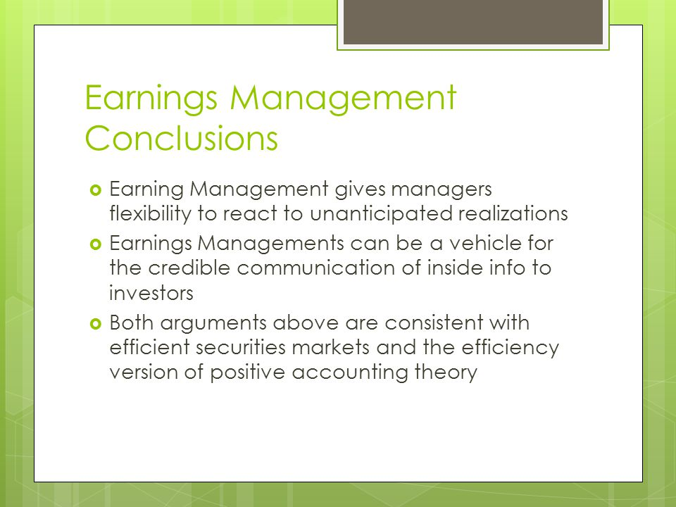 earnings managements We need to be clear what is meant by earnings management in my view,  earnings management is the attempt to smooth the path of earnings over time by  using.