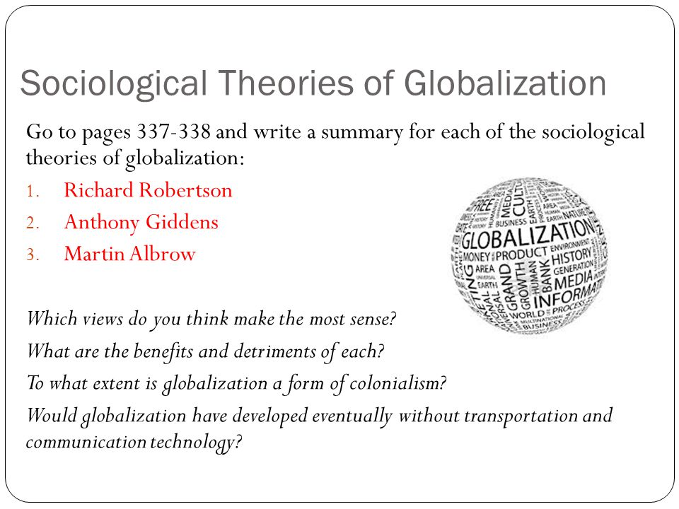 a view of colonialism as an earlier form of globalization This article seeks to view colonialism in a historical perspective, including the perspective of the future it argues that, in spite of the devastation it has wrought globally, colonialism has transformed the identities of the colonized, so that even claims to precolonial national identities are.