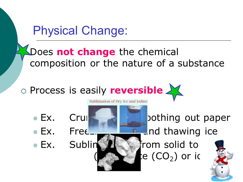 physical and chemical changes in nature What is a physical change in nature what is some examples of physical changes in nature follow 4 is this change physical or chemical in nature and why.