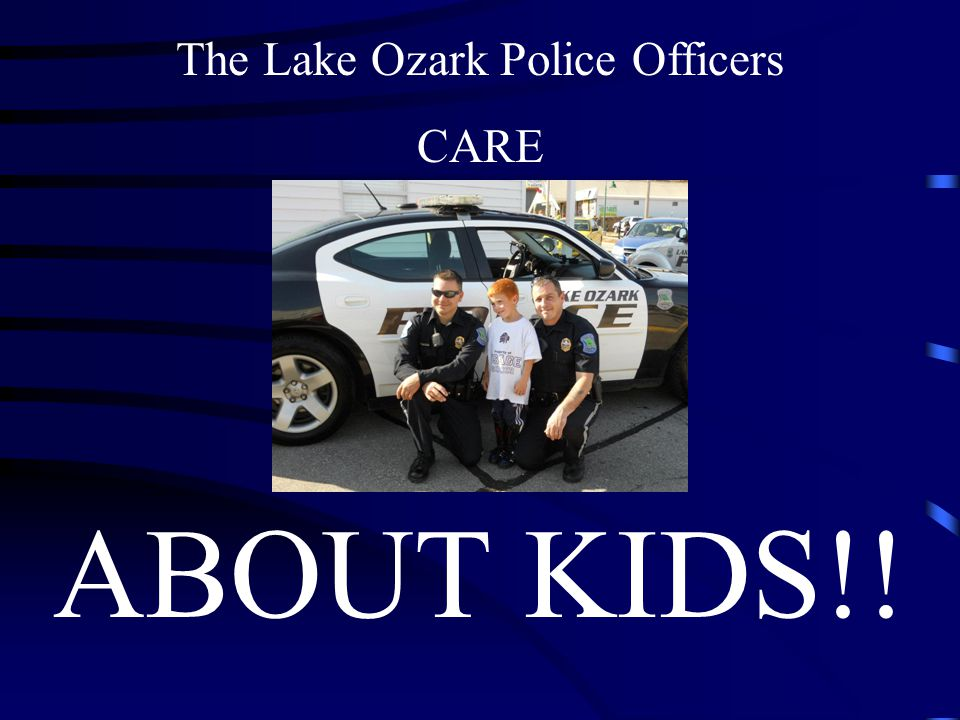 The Lake Ozark Police Officers