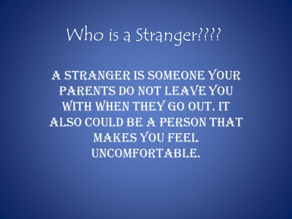 Who is a Stranger