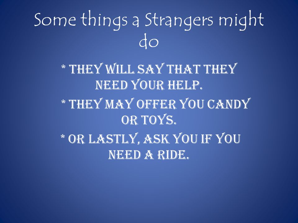 Some things a Strangers might do