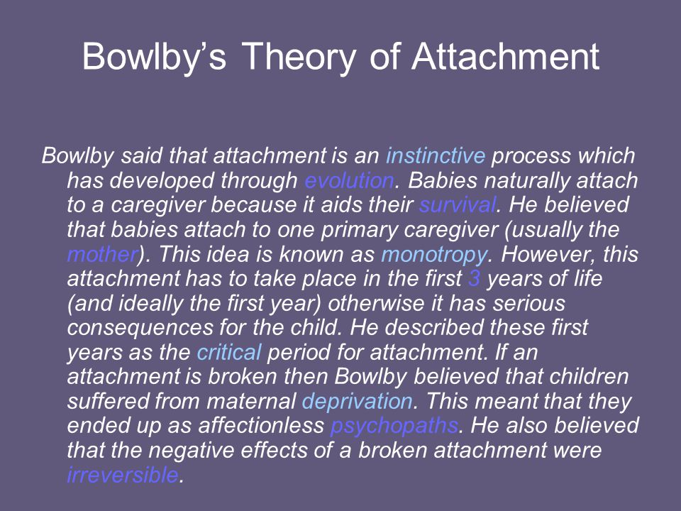 bowlbys theory of attachment This is a good article: attachment theory attachment is basically divided into  secure and insecure secure means you more or less got what you needed and.
