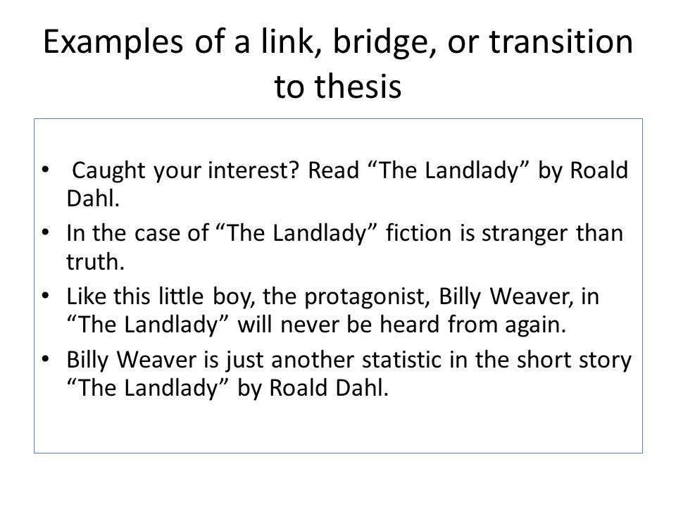 transition from thesis to first paragraph The thesis statement is the sentence that you could write a paragraph or two if you are having trouble beginning your paper or writing your thesis.