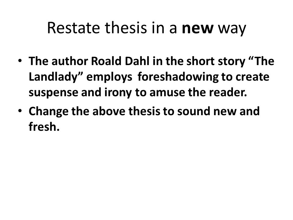 what is a good way to restate a thesis Suppose you obtain thesis restate to good way a an internal agreement constitutes a professional development for staff costs related,.