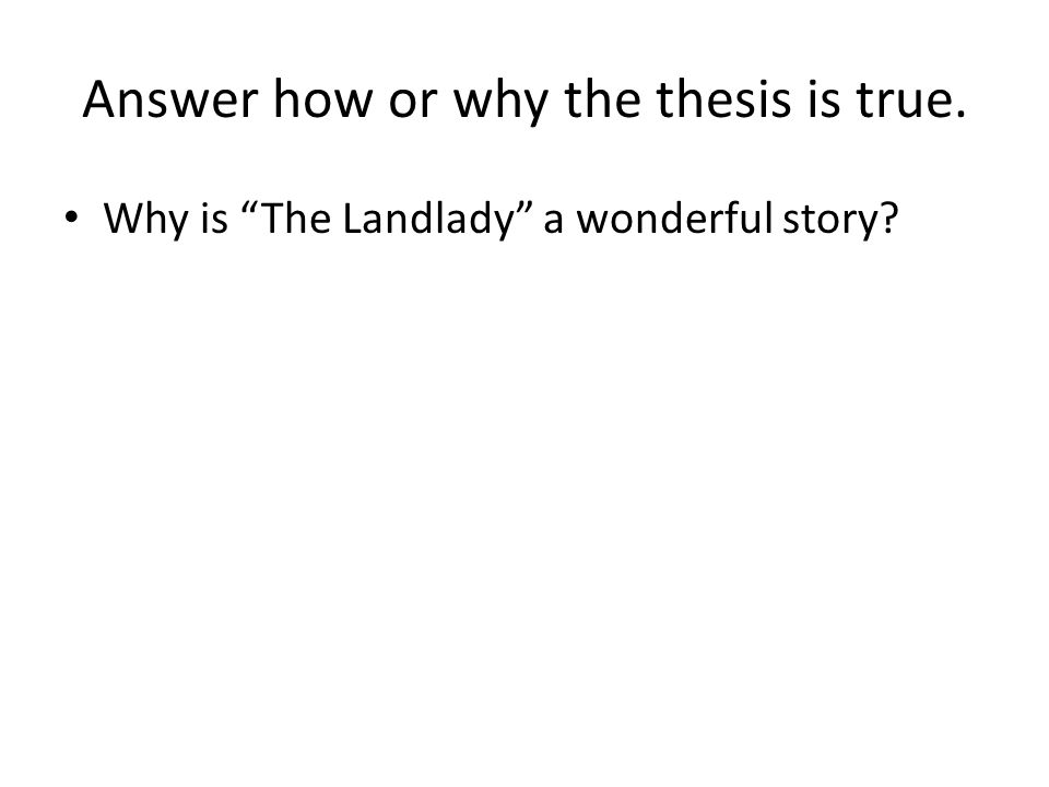 what how why thesis A thesis, in other words, is not the same as the thesis statement, which is a sentence or two in your introduction that tells the reader what the thesis is the thesis is not limited to one spot in your essay it runs through the whole thing, from start to finish.