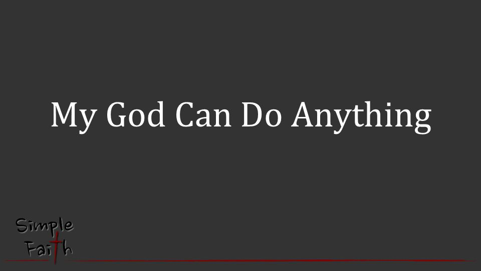 My God Can Do Anything