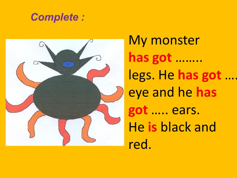 My monster has got …….. legs. He has got …. eye and he has
