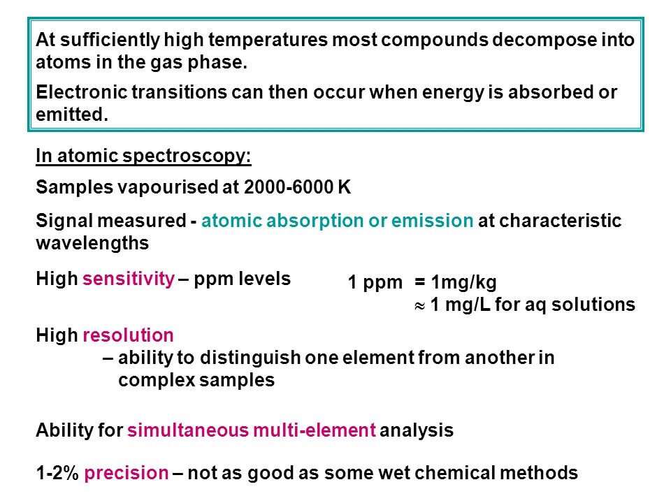 At sufficiently high temperatures most compounds decompose into atoms in the gas phase.