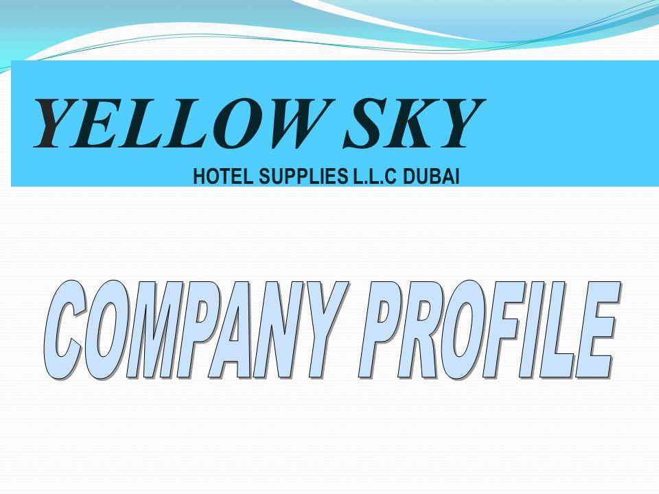 YELLOW SKY HOTEL SUPPLIES L L C DUBAI COMPANY PROFILE