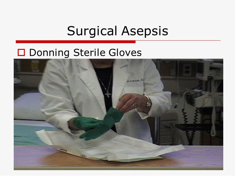 Surgical Asepsis Donning Sterile Gloves