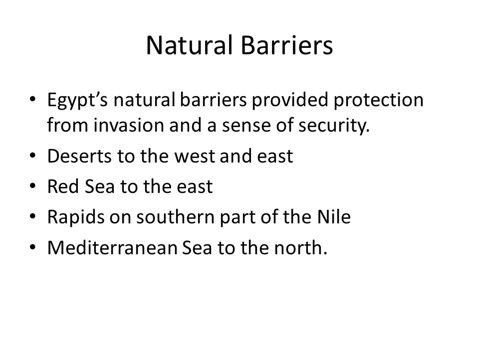 natural barriers of egypt Mesopotamia egypt indus shang china time period 3500 bce 3200 bce 2500 bce 1650 bce geographic description tigris and euphrates river flooding few natural barriers invasions and trade caused city-states to initially develop nile river predictable floods natural barriers like desert people settled on one side of river other side reserved for.