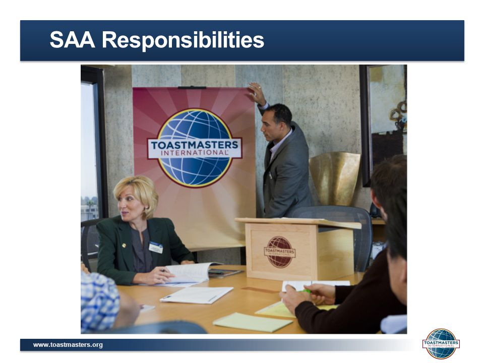 SAA Responsibilities We'll discuss thing you should consider doing before, during, after and between you club meetings.