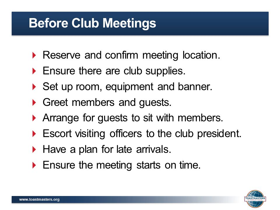 Before Club Meetings Reserve and confirm meeting location.