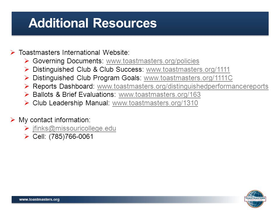 Additional Resources Toastmasters International Website:
