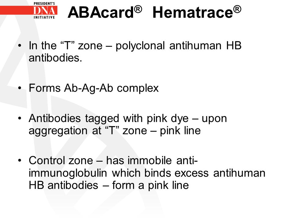 ABAcard® Hematrace® In the T zone – polyclonal antihuman HB antibodies. Forms Ab-Ag-Ab complex.