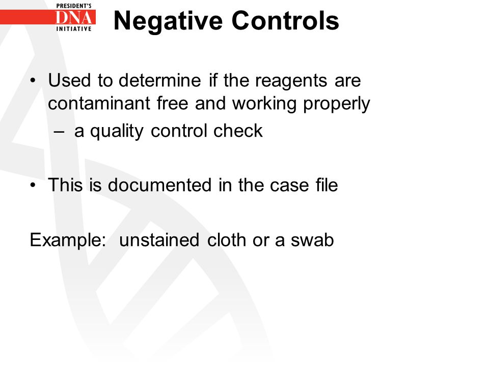 Negative Controls Used to determine if the reagents are contaminant free and working properly. a quality control check.