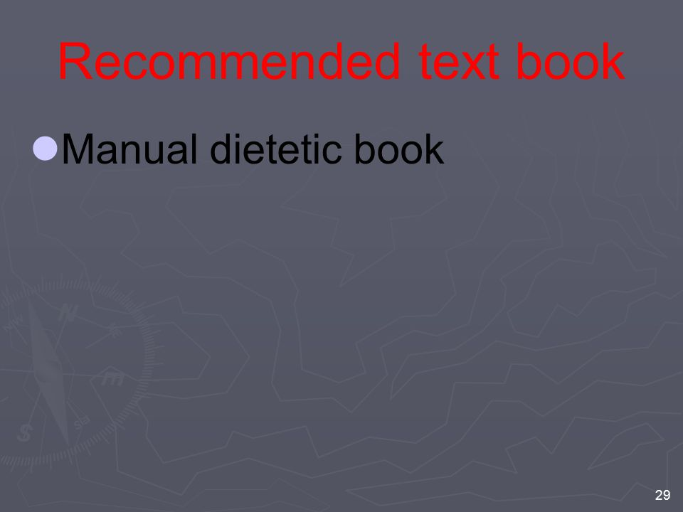 Recommended text book Manual dietetic book