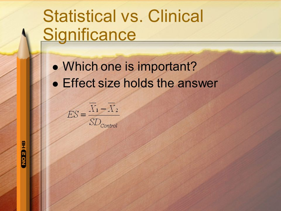 Statistical vs. Clinical Significance