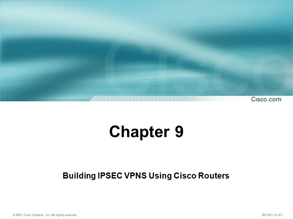 Building IPSEC VPNS Using Cisco Routers
