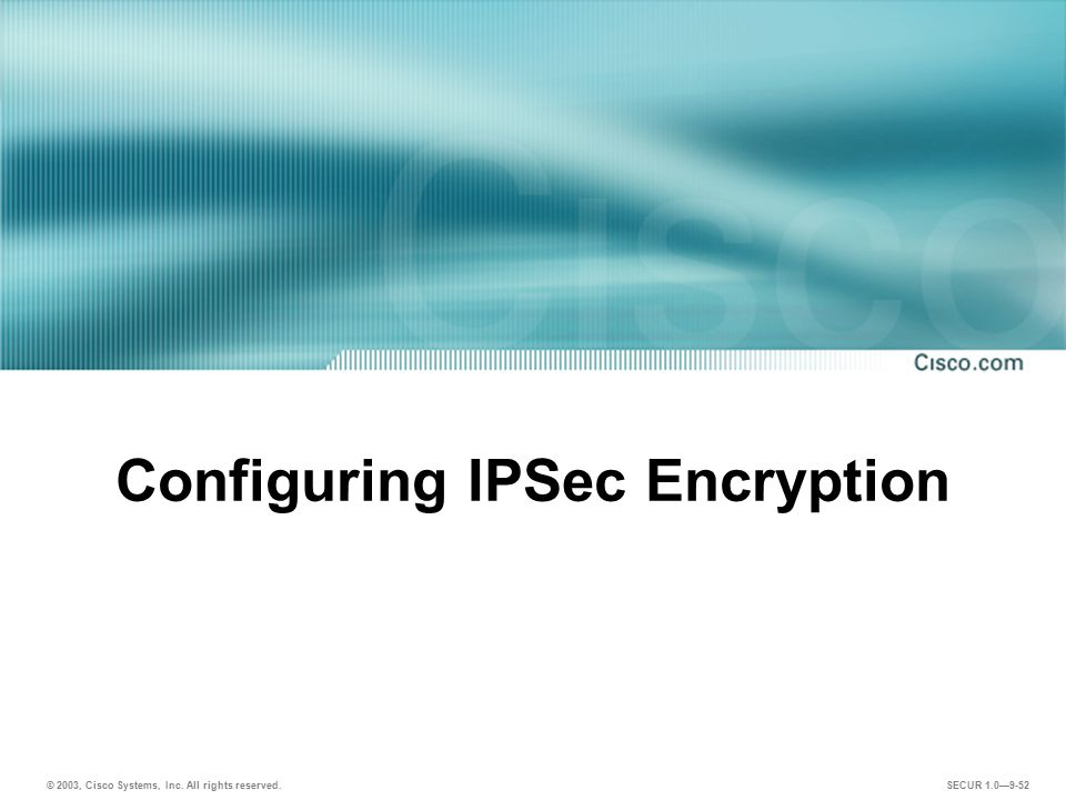 Configuring IPSec Encryption