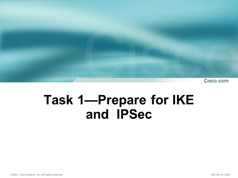Task 1—Prepare for IKE and IPSec