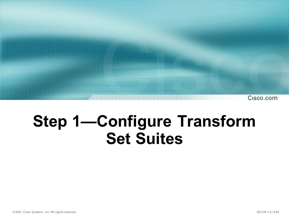 Step 1—Configure Transform Set Suites