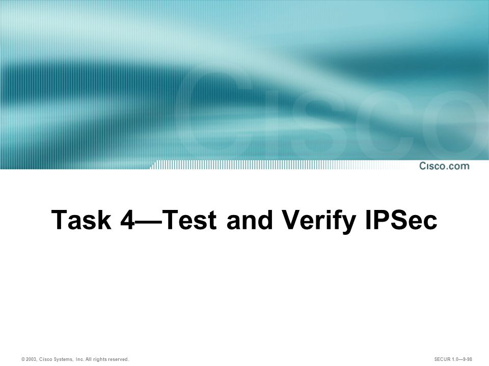Task 4—Test and Verify IPSec