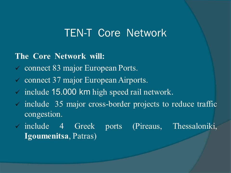 TEN-T Core Network The Core Network will: