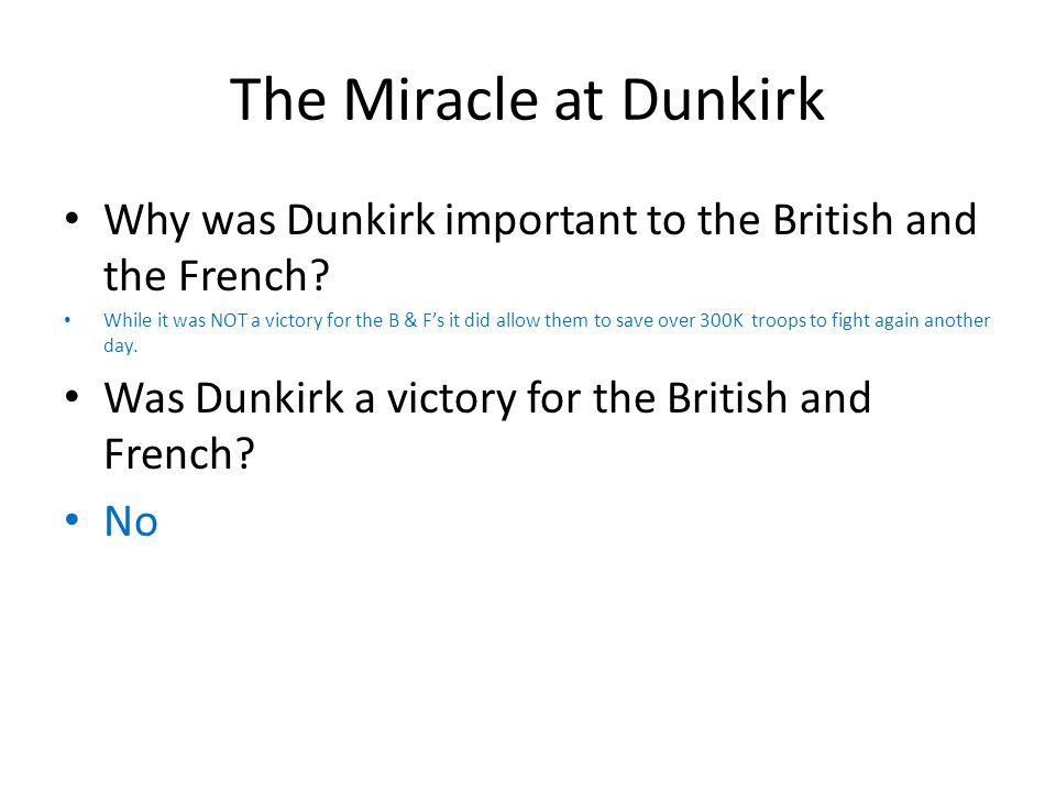 The Miracle at Dunkirk Why was Dunkirk important to the British and the French