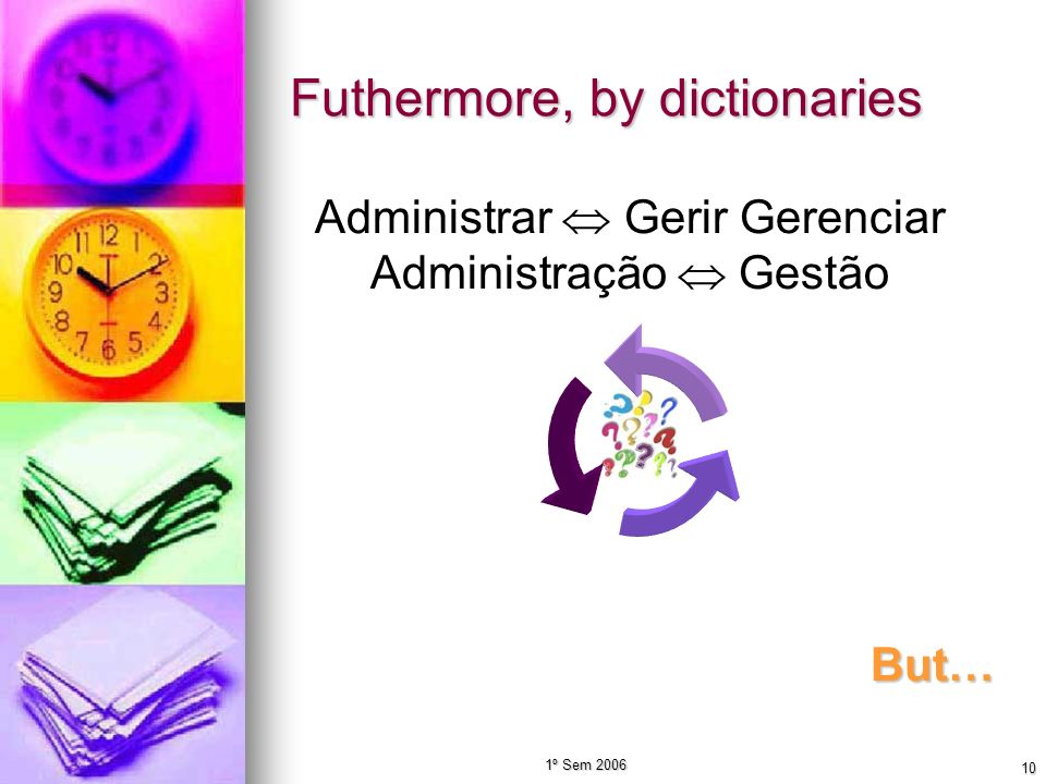 Futhermore, by dictionaries